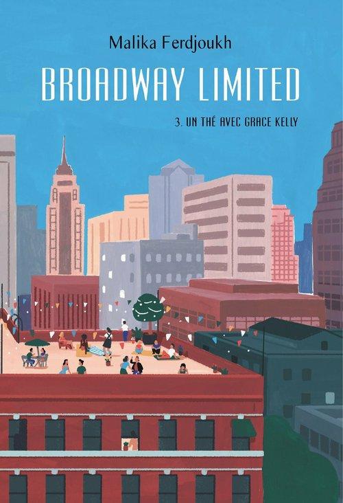 Broadway limited t.3 ; un thé avec Grace Kelly