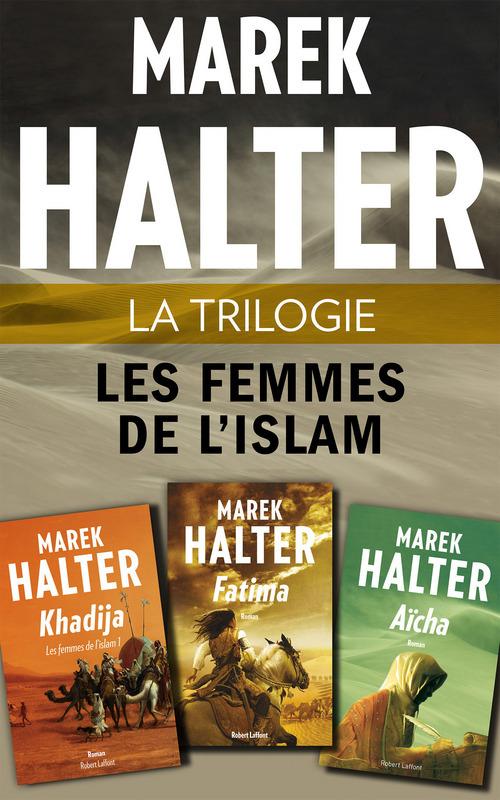 Vente EBooks : La Trilogie Les Femmes de l'islam  - Marek Halter
