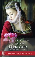 Passions en ecosse - t03 - le loup de kisimul castle  - Mccollum Heather