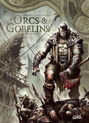 Orcs et Gobelins T13  - Sylvain Cordurié  - Pierre-Denis Goux  - Cordurie/Goux