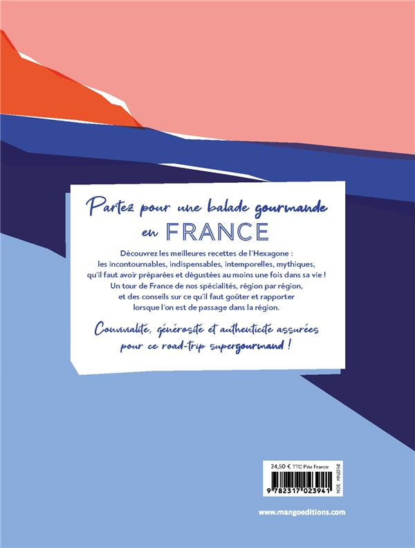 Balade gourmande en France ; les meilleures recettes de nos régions