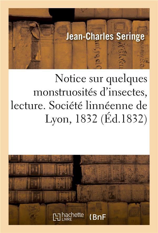Notice sur quelques monstruosites d'insectes, lecture. societe linneenne de lyon, 1832