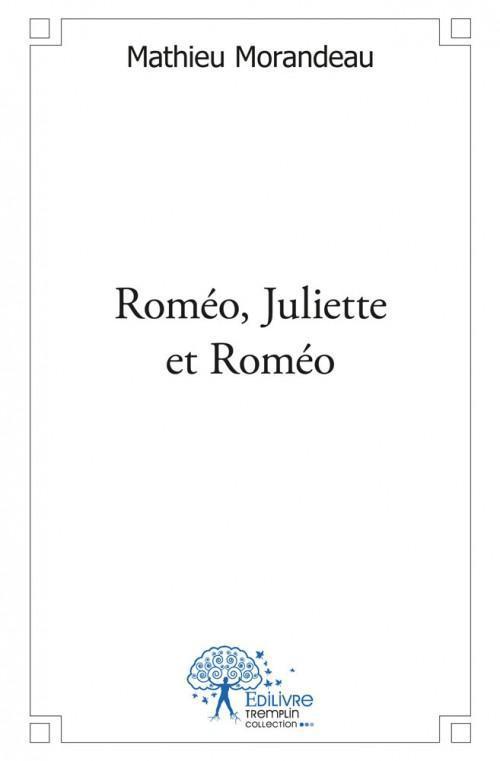 Roméo, Juliette et Roméo