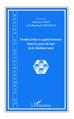 Productivité et capital humain dans les pays du Sud de la Méditerranée  - Maurice Catin - Collectif - El Mouhoub MOUHOUD