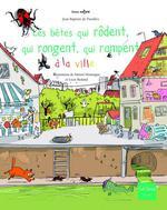 Couverture de Les Betes Qui Rodent, Qui Rongent, Qui Rampent A La Ville