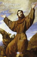 Vente Livre Numérique : Mystiques franciscains  - Ivan Gobry