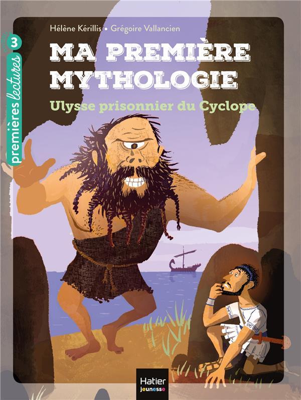 Ma première mythologie T.7 ; Ulysse prisonnier du Cyclope