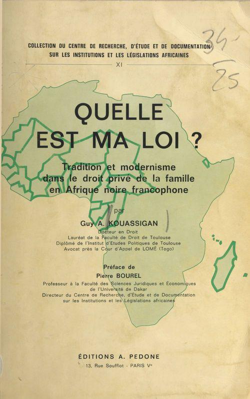 Quelle est ma loi ? : tradition et modernisme dans le droit de la famille en Afrique noire francophone