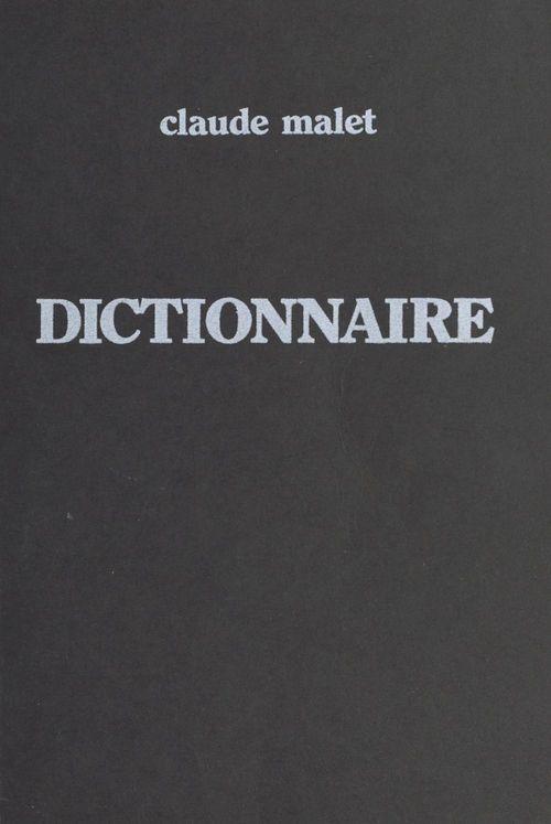 Dictionnaire  - Claude Malet