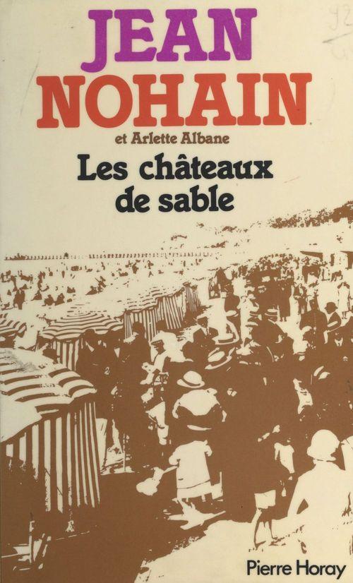 Les châteaux de sable  - Jean Nohain  - Arlette Albane