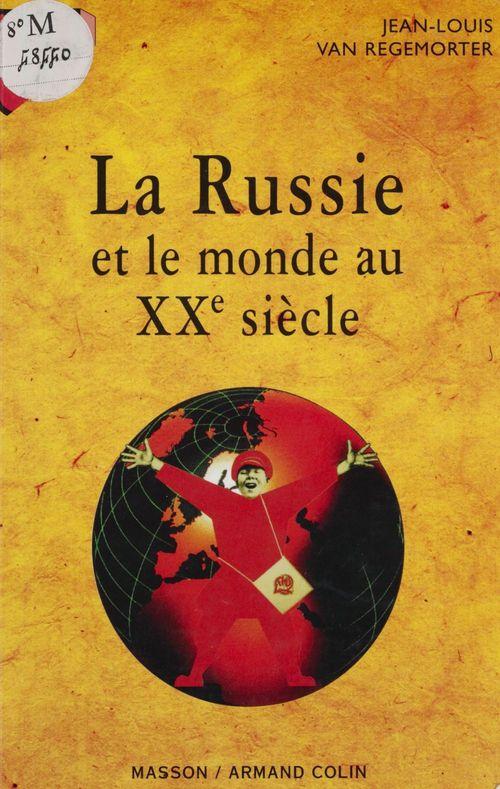 La Russie et le monde au XXe siècle  - Jean-Louis Van Regemorter