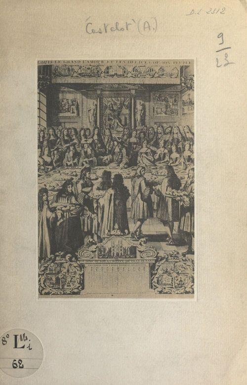 Un dîner grand siècle  - Andre Castelot