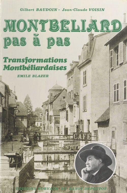 Montbéliard pas à pas  - Émile Blazer