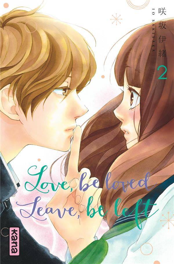 LOVE, BE LOVED LEAVE, BE LEFT  - TOME 2 Sakisaka Io