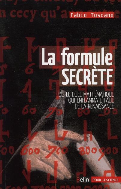 La formule secrète ; ou le duel mathématique qui enflamma l'Italie de la renaissance