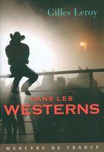 Dans les westerns  - Gilles Leroy - Gilles Leroy
