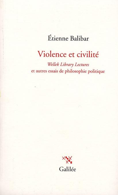 Violence et civilité ; Welley library lectures et autres essais de philosophie politique