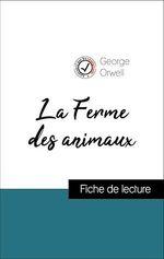 Vente EBooks : Analyse de l'oeuvre : La Ferme des animaux (résumé et fiche de lecture plébiscités par les enseignants sur fichedelecture.fr)  - George Orwell