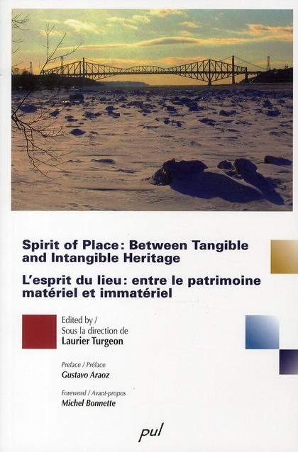 Spirit of place : between tangible et intangible heritage / l'esprit du lieu : entre patrimoine matériel et immatériel