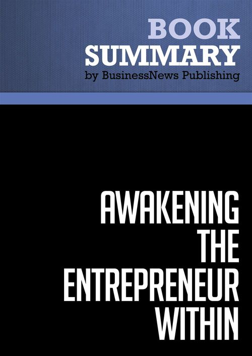awakening the entrepreneur within ; how ordinary people can create companies
