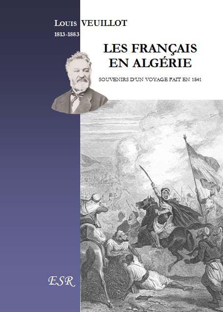 Les français en Algérie ; souvenirs d'un voyage fait en 1841