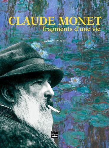 Claude Monet, fragments d'une vie