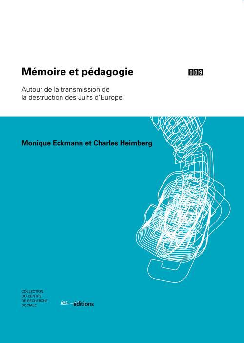 Mémoire et pédagogie ; autour de la transmission de la destruction des Juifs d'Europe