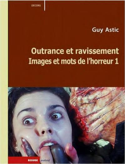 Images et mots de l'horreur t.1 ; outrance et ravissement
