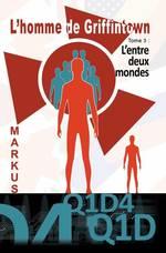 Vente EBooks : L'homme de Griffintown T3 L'entre deux mondes  - MARKUS