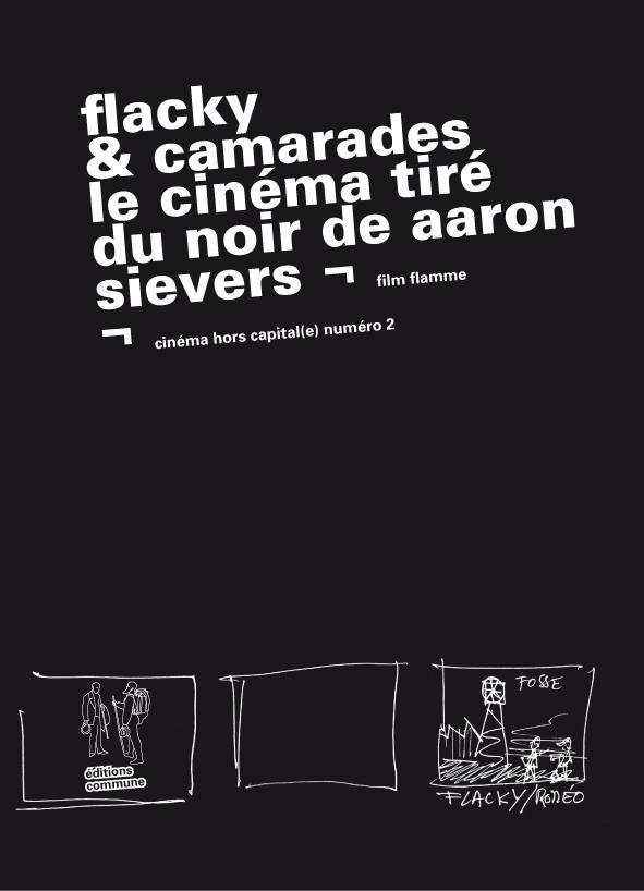 Flacky & camarades ; le cinéma tiré du noir de Aaron Sievers
