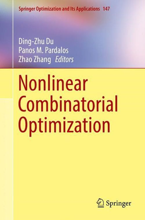 Nonlinear Combinatorial Optimization  - Ding-Zhu Du  - Zhao Zhang  - Panos M. Pardalos