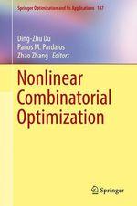 Nonlinear Combinatorial Optimization  - Ding-Zhu Du - Zhao Zhang - Panos M. Pardalos