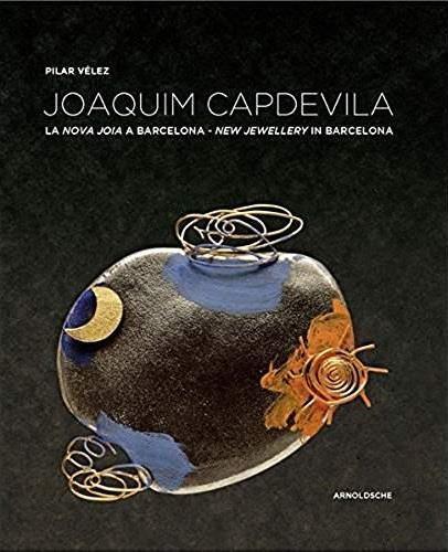 Joaquim Capdevilla ; new jewellery' in Barcelona