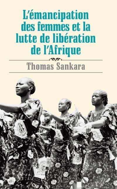 L'Emancipation Des Femmes Et La Lutte De Liberation De L'Afrique