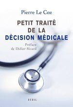 Vente Livre Numérique : Petit traité de la décision médicale - Un nouveau cheminement au service des patients  - Pierre le Coz