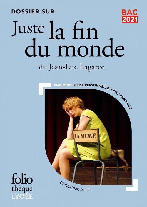 Juste la fin du monde de Jean-Luc Lagarce ; dossier bac