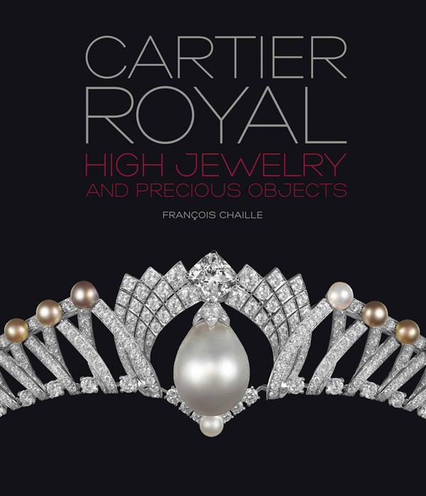 Cartier royal ; high jewelry and precious objects