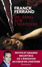 Vente Livre Numérique : Du sang sur l´Histoire  - Franck Ferrand