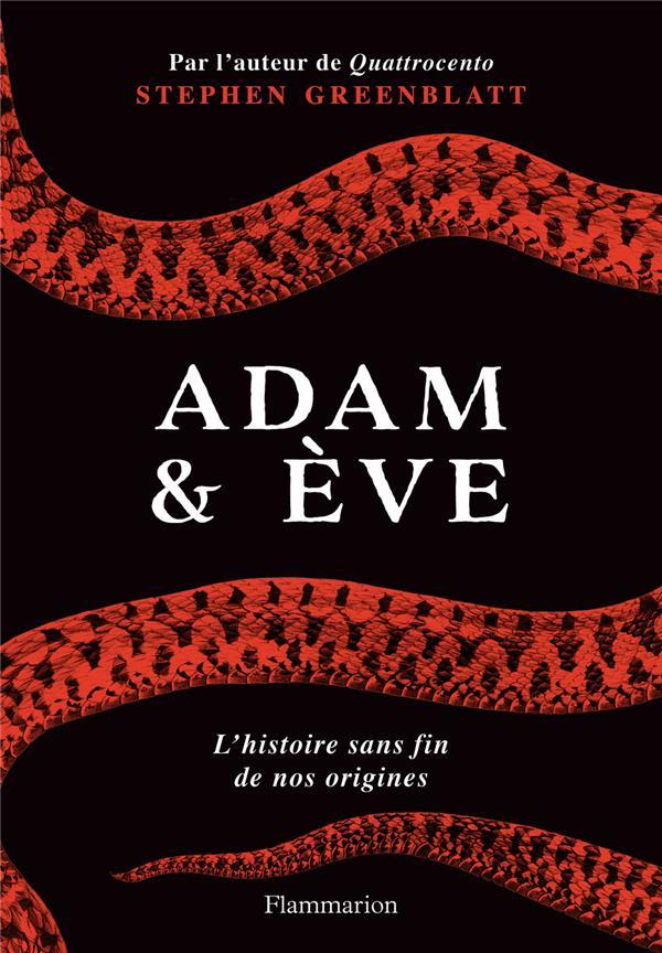 Adam et Eve ; l'histoire sans fin de nos origines