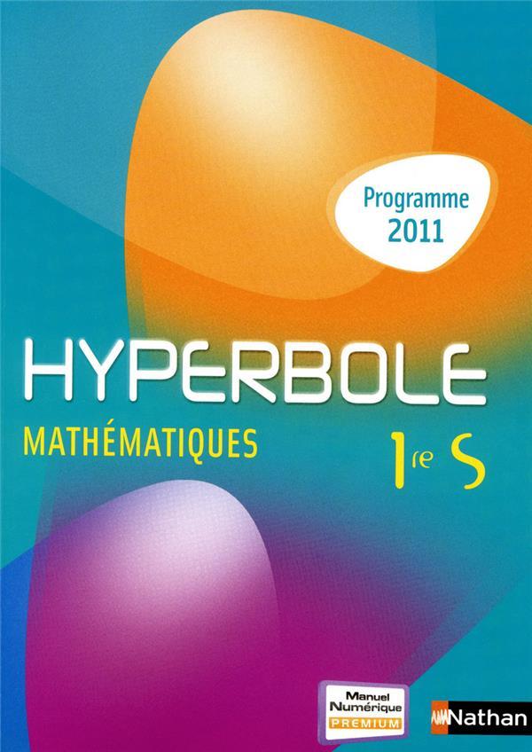 Hyperbole; Mathematiques ; 1ere S ; Livre De L'Eleve (Edition 2011)