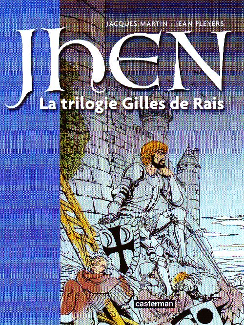 Jhen ; INTEGRALE ; la trilogie Gilles de Rais