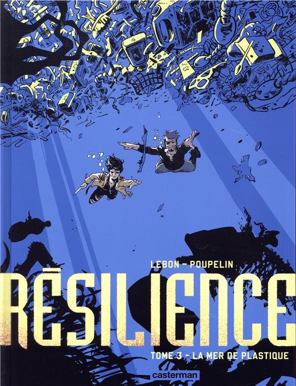 Résilience T.3 ; la mer de plastique