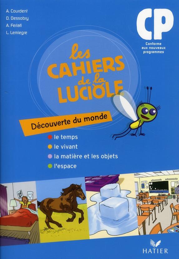 Les Cahiers De La Luciole; Decouverte Du Monde ; Cp ; Le Temps, Le Vivant, La Matiere Et Les Objets, L'Espace