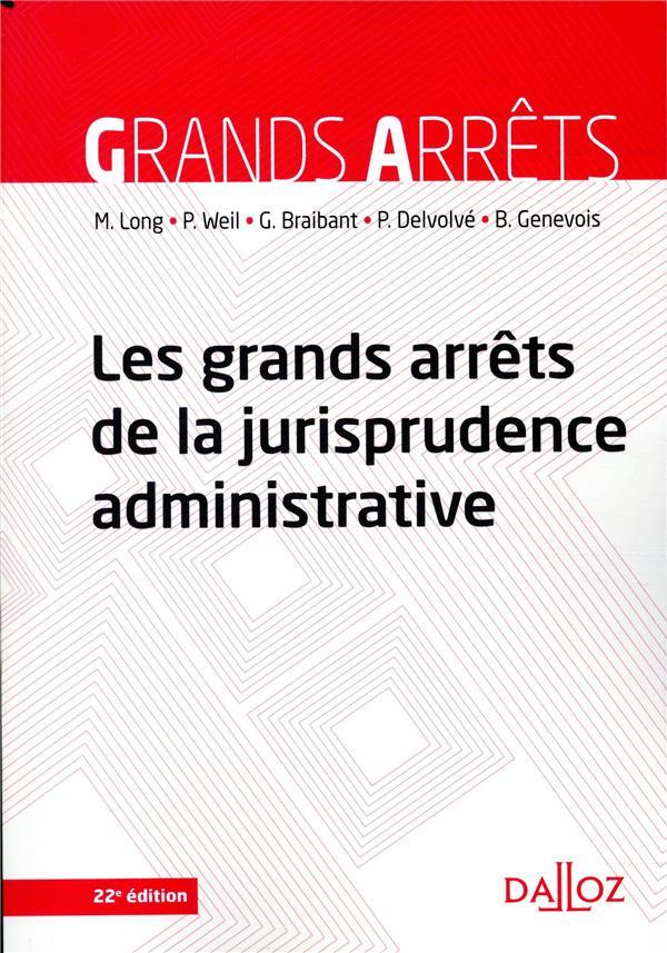 Les grands arrêts de la jurisprudence administrative (22e édition)