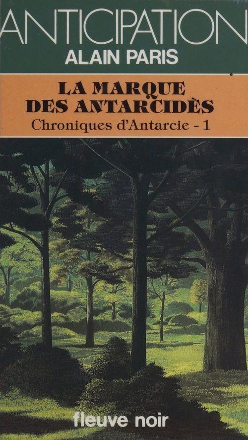 Chroniques d'Antarcie (1)  - Alain Paris