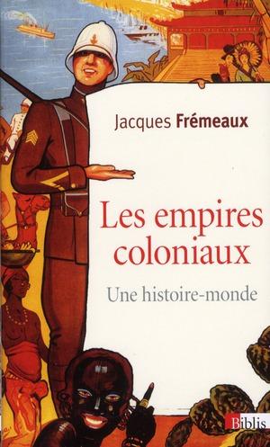 Les Empires Coloniaux ; Une Histoire Monde