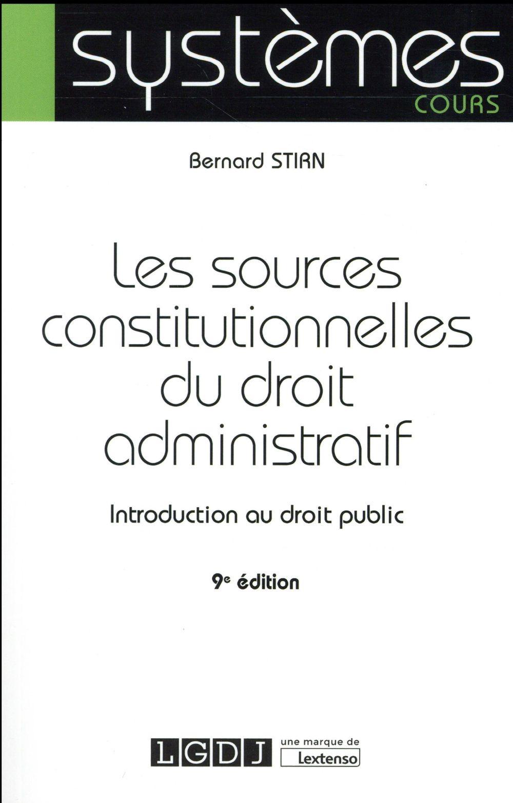 Les sources constitutionnelles du droit administratif (9e édition)