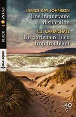 Vente EBooks : Une inquiétante disparition - Un partenaire bien trop troublant  - Janice Kay Johnson - C.J. Carmichael