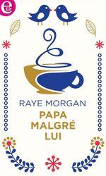 Vente EBooks : Papa malgré lui  - Raye Morgan