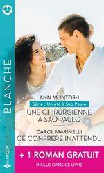 Vente Livre Numérique : Une chirurgienne à Sao Paulo - Ce confrère inattendu - Nouveau départ pour le Dr MacKenzie  - Carol Marinelli - Annie O'Neil - Ann McIntosh